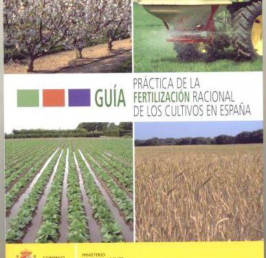 """Medio Ambiente edita la """"Guía práctica de la fertilización racional de los cultivos de España"""""""