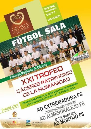 """Este viernes día 30 se celebra el XXI Trofeo """"Cáceres Patrimonio de la Humanidad"""" de fútbol sala"""