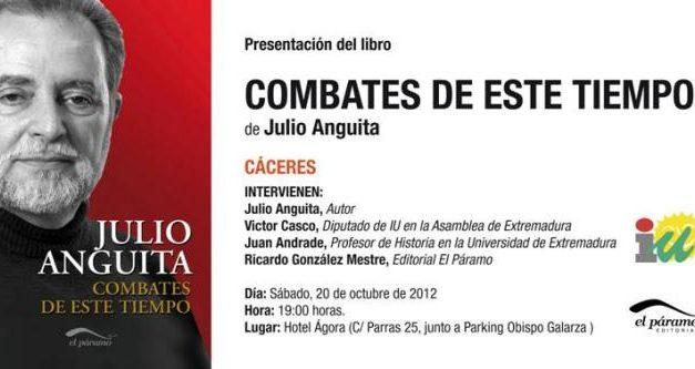 """Julio Anguita presentará esta semana su libro """"Combates de este tiempo"""" en diferentes ciudades de Extremadura"""