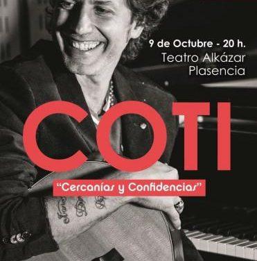 El cantante Coti actúa este domingo en el Teatro Alkázar de Plasencia presentando su gira  Cercanías y Confidencias