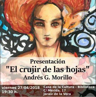 """Coria acogerá el martes la presentación del libro """"El crujir de las hojas"""" del pacense Andrés Gutiérrez"""